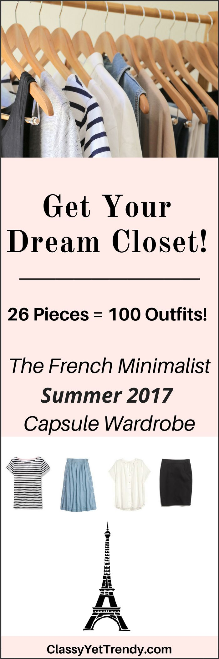 French Minimalist Summer 2017 Capsule Wardrobe - Transform your closet with this e-Book.  It will show you how to mix and match clothes and shoes to create for dozens of outfit ideas that you will love!  You probably have several of these clothes and shoes in your closet already.  Create the closet of your dreams today with this handy guide!
