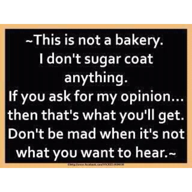 Don't say you haven't been warned!: Truths Hurts, Inspiration, Quotes, Bakeries, No Sugar, Funny, Things, True Stories, Sugar Coats