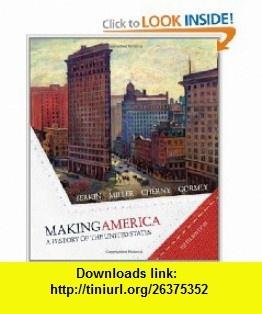 Making America A History of the United States (9780618980659) Carol Berkin, Christopher Miller, Robert Cherny, James Gormly , ISBN-10: 0618980652  , ISBN-13: 978-0618980659 ,  , tutorials , pdf , ebook , torrent , downloads , rapidshare , filesonic , hotfile , megaupload , fileserve