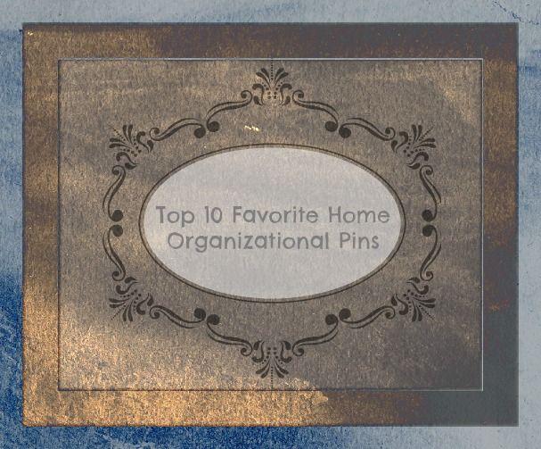 Favorite Home Organizational Pins! http://commoncentsability.com/top-10-favorite-home-organizational-pins/