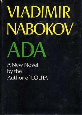 "Ada or Ardor: A Family Chronicle, Vladimir Nabokov. Twisted brilliance of quadruple-entendre.  Van Veen, Demon Veen, Marina, and Aqua in Demonia, Antiterra.  ""Radiant and Rapturous.""  Kafka, Proust, and Joyce - eat your heart out.  No other writer compares."