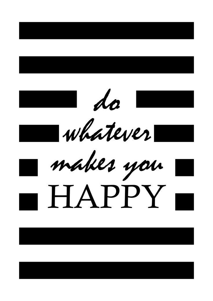 """do whatever makes you happy"" #contagiousdesignz  #black #white #prints #design #quote #hapiness"
