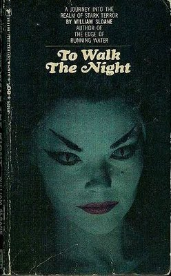 Die, Die, My Darlings: The Lusty Ladies of Paperback Horror / To Walk The Night; A Journey into the realm of stark terror. By William Sloane