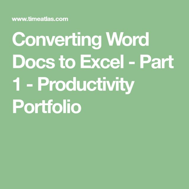 Converting Word Docs to Excel - Part 1 - Productivity Portfolio
