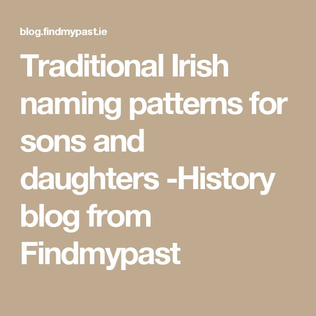 Traditional Irish naming patterns for sons and daughters -History blog from Findmypast
