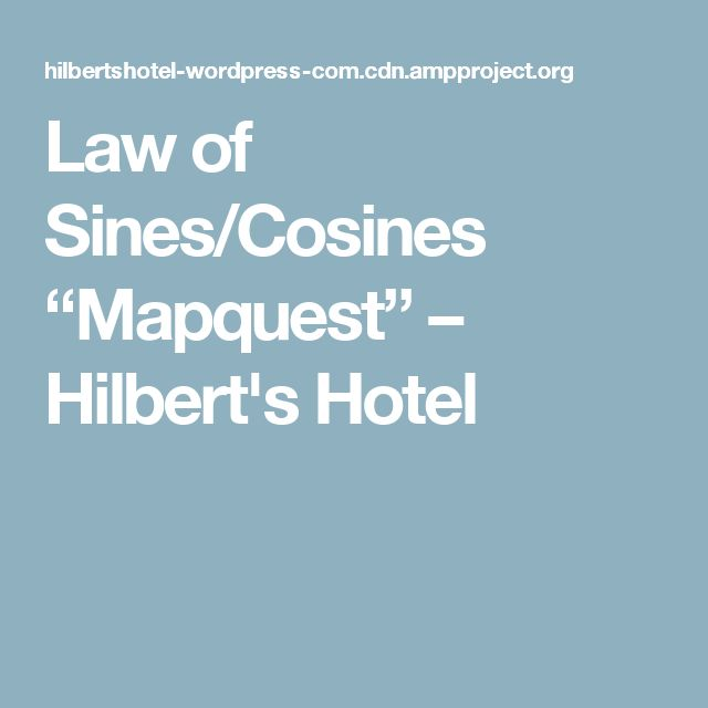 "Law of Sines/Cosines ""Mapquest"" – Hilbert's Hotel"