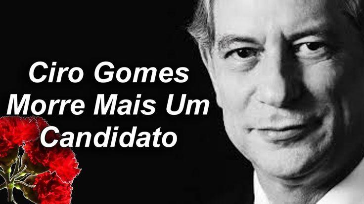 Ciro Gomes Morre Um Candidato Devido a Arrogância e Prepotência!