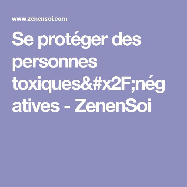 Se protéger des personnes toxiques/négatives - ZenenSoi