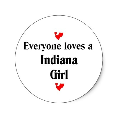 "A Purdue grad, however, would use proper vocabulary. I believe it should read, "" an Indiana girl."" ;)"