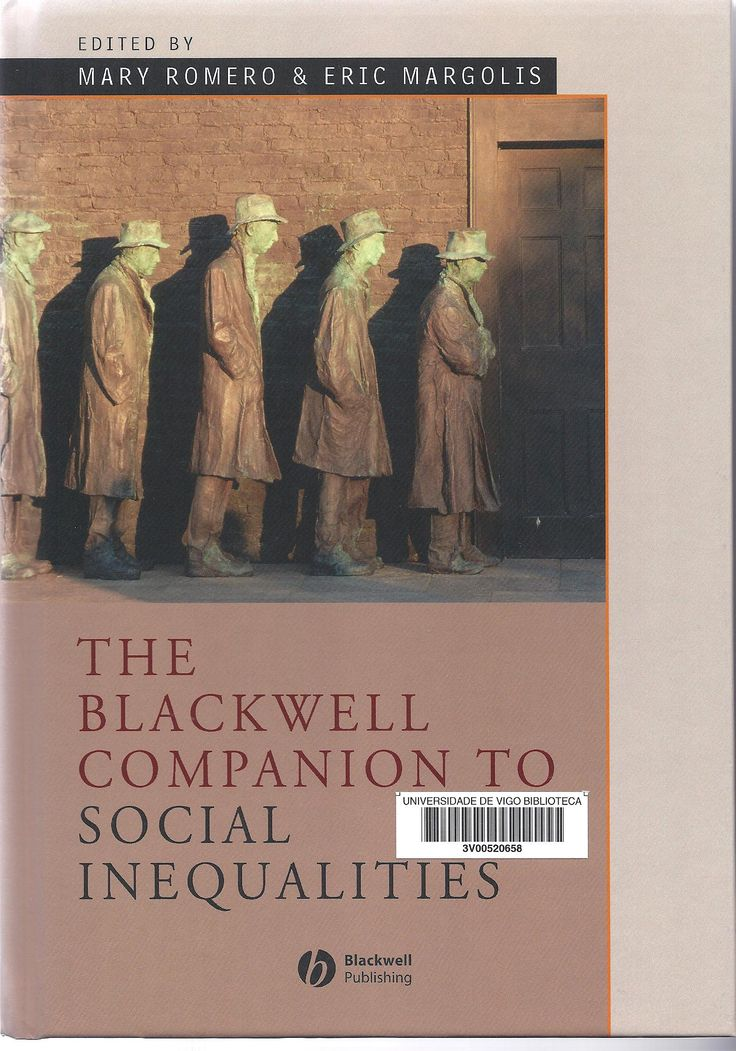 The Blackwell companion to social inequalities / edited by Mary Romero and Eric Margolis