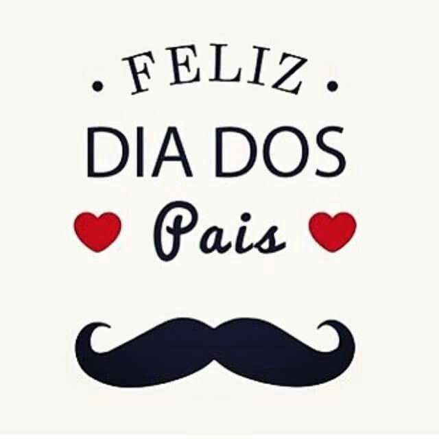 Feliz Dia dos Pais!!!                                                                                                                                                      Mais