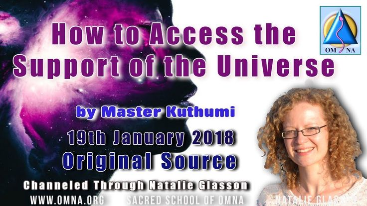 Channeling How to Access the Support of the Universe by Master Kuthumi Channeled Messages