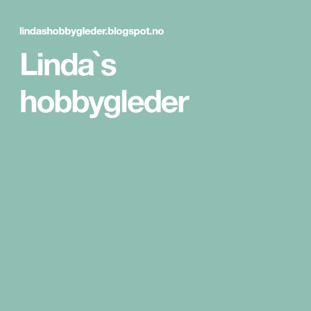 Linda`s hobbygleder