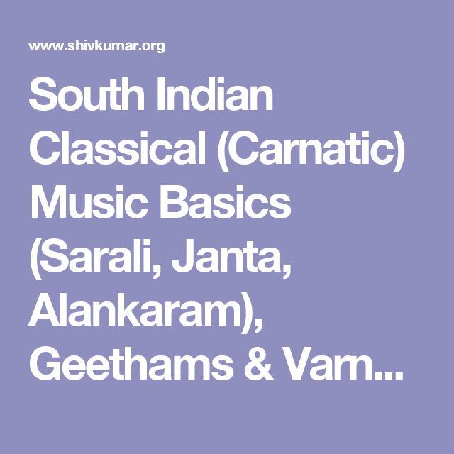 South Indian Classical (Carnatic) Music Basics (Sarali, Janta, Alankaram), Geethams & Varnams Archive: Audio Music Class and Lessons