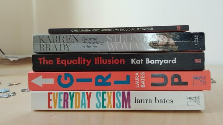 The best feminist books to read including Everyday Sexism, We should all be feminists and The Equality Illusion. feminism, feminist, female, girlpower, Laura Bates, Karren Brady, Kat Banyard