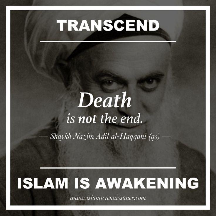 www.islamicrenaissance.com Death is not the end. #islam #islamicquotes #shaykhnazim #sufism #tasawwuf #sufiquotes #naqshbandi #saint #spirituality #innerpeace #meditation #eternalwarriorway #islamicmeditation #islamicrenaissance