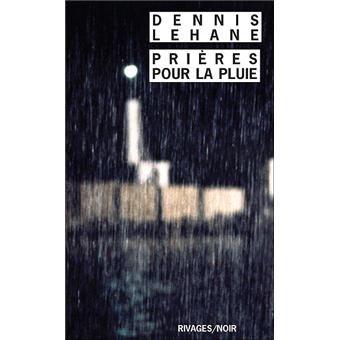Prières pour la pluie - poche - Dennis Lehane - Livre - Fnac.com