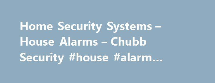 Home Security Systems – House Alarms – Chubb Security #house #alarm #installation http://stock.nef2.com/home-security-systems-house-alarms-chubb-security-house-alarm-installation/  # Security Alarm Systems Trust NZ's leading provider of burglar alarms and security systems for home and business. Chubb Security are leaders in commercial and home security systems and alarm monitoring services. We understand how important it is to provide the best protection for your home, family or business. A…