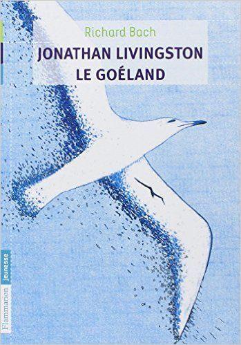 Amazon.fr - Jonathan Livingston le goéland - Richard Bach, Gérard Franquin, Pierre Clostermann - Livres
