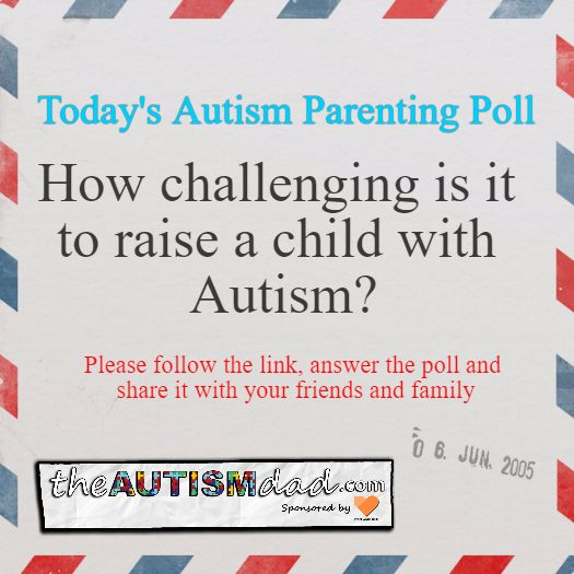 How challenging is it to raise a child with Autism?    #Autism #Parenting #Fatherhood #SpecialNeedsParenting  https://www.theautismdad.com/poll/how-challenging-is-it-to-raise-a-child-with-autism/