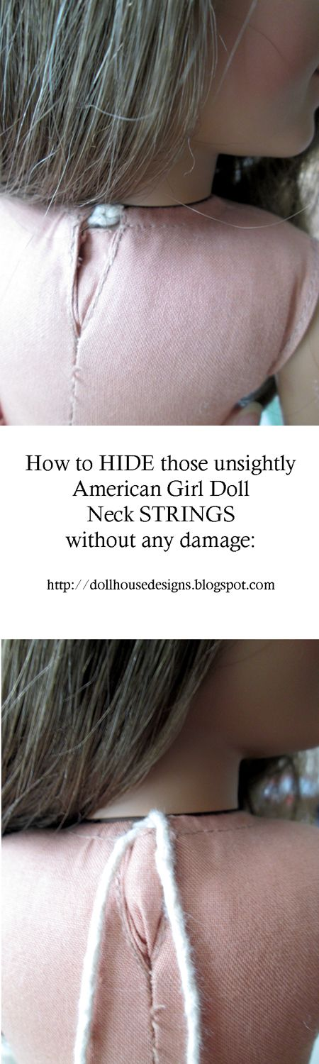Take a look at my neat method for HIDING American Girl Doll neck strings without harming them!! http://dollhousedesigns.blogspot.com/2014/05/how-to-hide-those-american-girl-doll.html by Dollhouse Designs