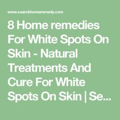 8 Home remedies For White Spots On Skin - Natural Treatments And Cure For White Spots On Skin | Search Home Remedy