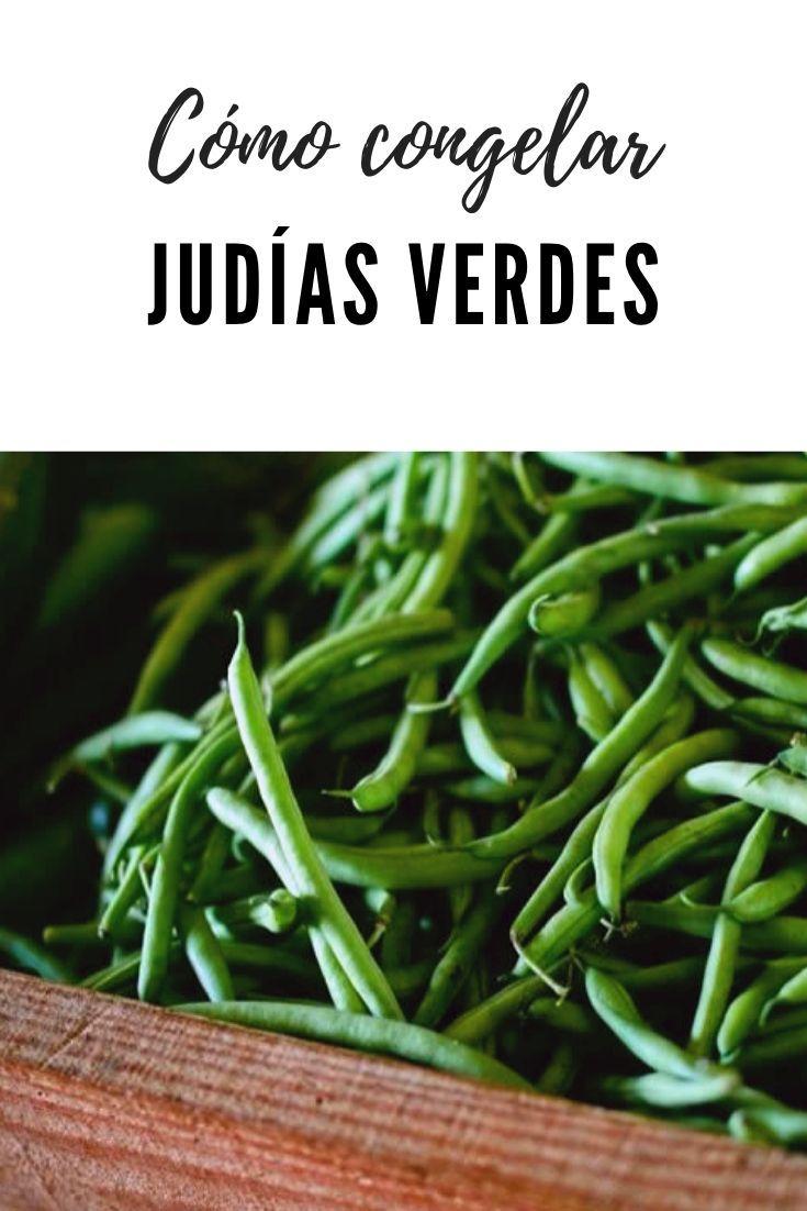 Cómo Congelar Judías Verdes Congelacion De Alimentos Verduras Congeladas Frutas Y Verduras