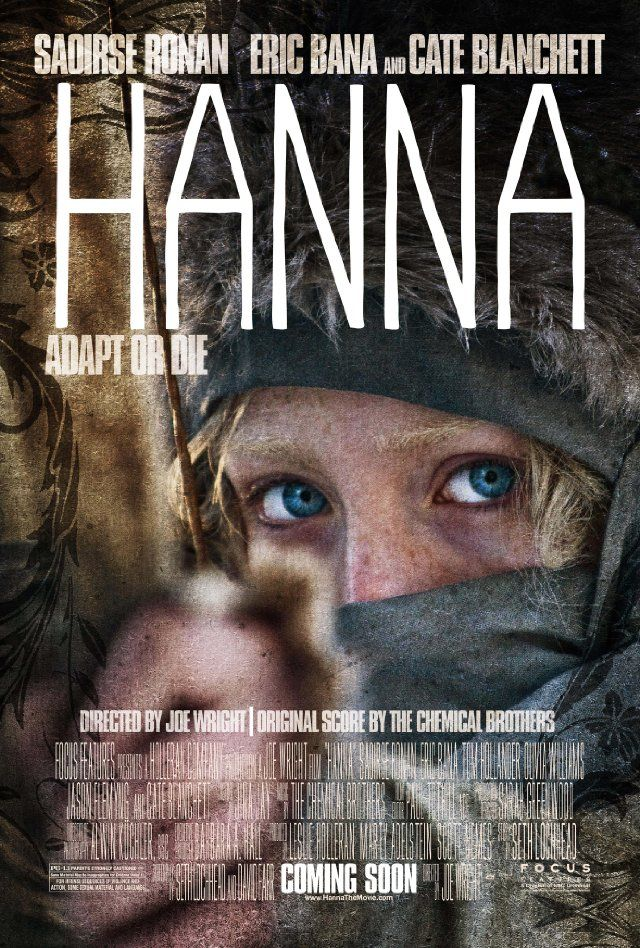 Hanna   A 16-year-old who was raised by her father to be the perfect assassin is dispatched on a mission across Europe, tracked by a ruthless intelligence agent and her operatives.