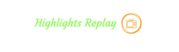 Highlights Replay � Latest Football Highlights & Soccer Replays Video