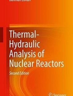 Thermal-Hydraulic Analysis of Nuclear Reactors 2nd ed. 2017 Edition free download by Bahman Zohuri ISBN: 9783319538280 with BooksBob. Fast and free eBooks download.  The post Thermal-Hydraulic Analysis of Nuclear Reactors 2nd ed. 2017 Edition Free Download appeared first on Booksbob.com.