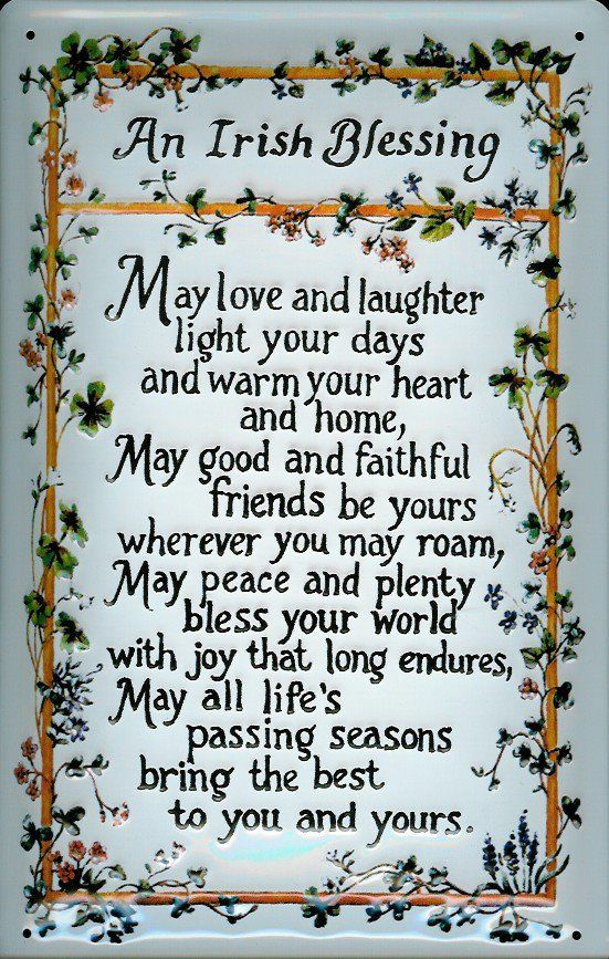 An Irish Blessing. I'll get a sign of this for my wall.