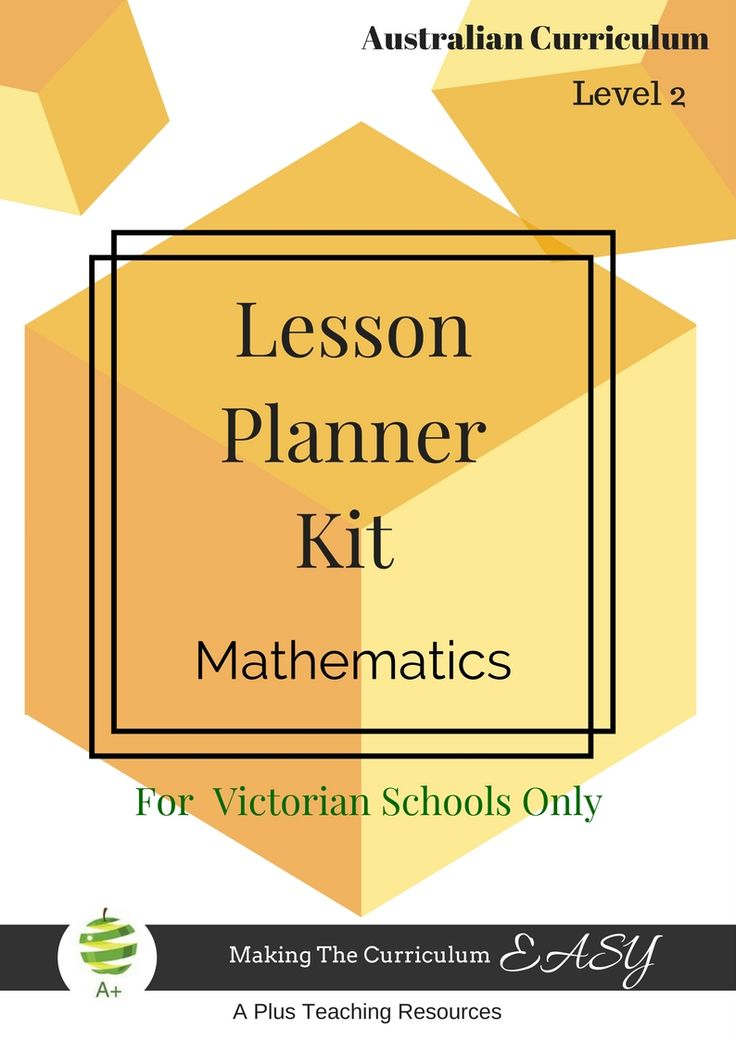 Victorian Curriculum Lesson Planner – Level 2 Maths This Editable Lesson Planner Kit has been created to help you plan, create, organise and align all your mathematics activities to the curriculum. - You can track what you have taught by week & term and easily see what you need to teach next. www.APlusTeachingResources.com.au/store