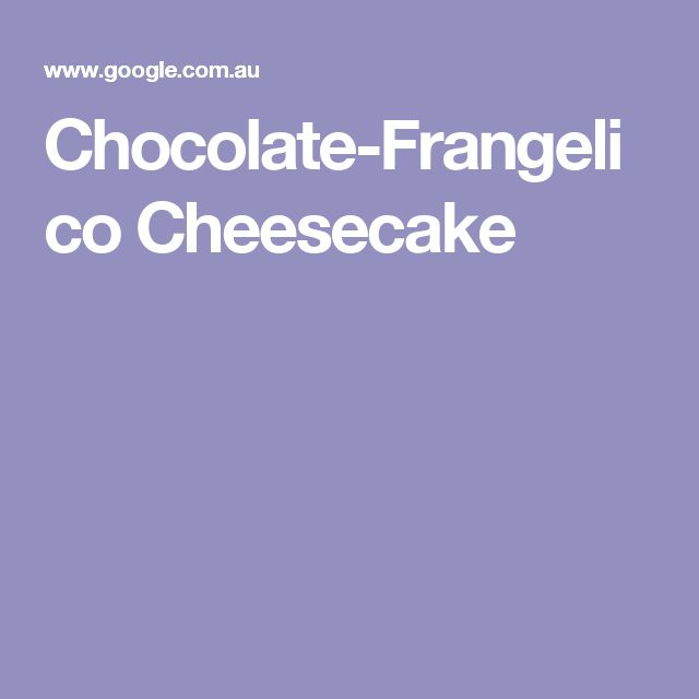 Chocolate-Frangelico Cheesecake