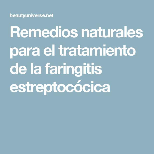 Remedios naturales para el tratamiento de la faringitis estreptocócica