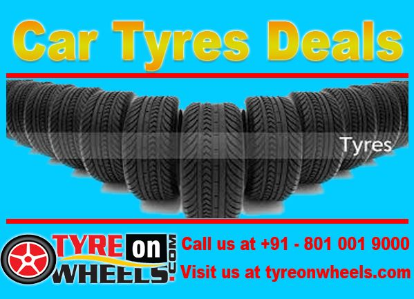 Car Tyres Deals Online get tyres cheaper then others in markets. We always keep fresh stock. TyreOnWheels offers a massive range of brands for all 4 wheeler vehicles. Our highly competitive prices include VAT, and a guaranteed more mileage. Buy Tyres Online Free Shipping across India.  also Get it fitted with Mobile Tyre Fitting Vans at your home or doorstep.