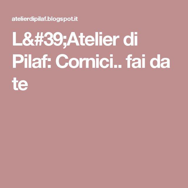 L'Atelier di Pilaf: Cornici.. fai da te