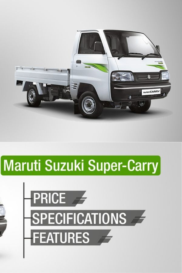 Check Out The Maruti Suzuki Super Carry Price Specs Features Images Mileage And Much More Also Check Out The Emi Details And Ex Sho Suzuki Super Carry On
