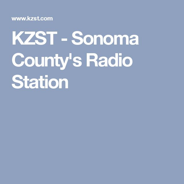 KZST  Sonoma Countys Radio Station