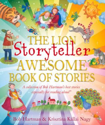 his awesome anthology contains over 75 tremendous tales. All of the best-loved stories from the immensely popular The Lion Storyteller Bedtime Book and The Lion Storyteller Book of Animal Tales are collected here into one colourful volume. Accompanied by a new introduction giving advice on storytelling and reading aloud,...