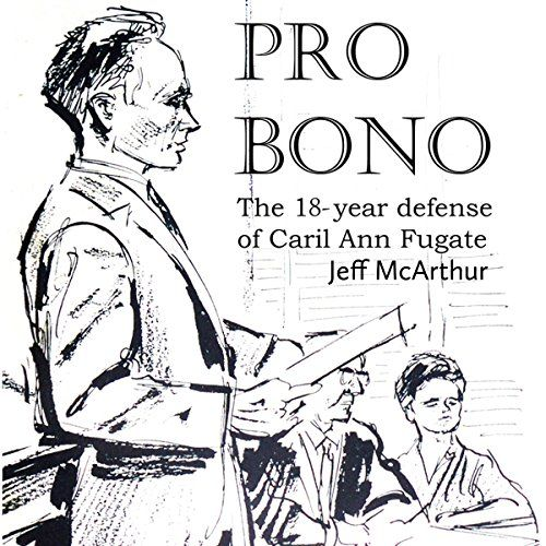 Pro Bono: The 18-Year Defense of Caril Ann Fugate