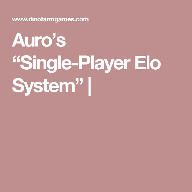 "Auro's ""Single-Player Elo System"" 