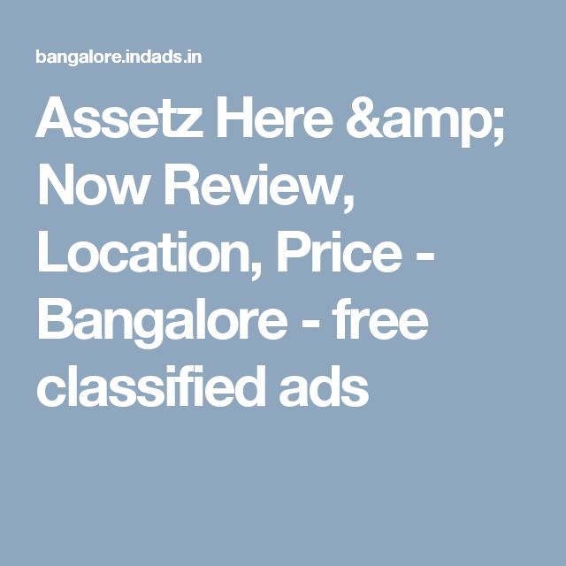 Assetz Here & Now Review, Location, Price - Bangalore - free classified ads