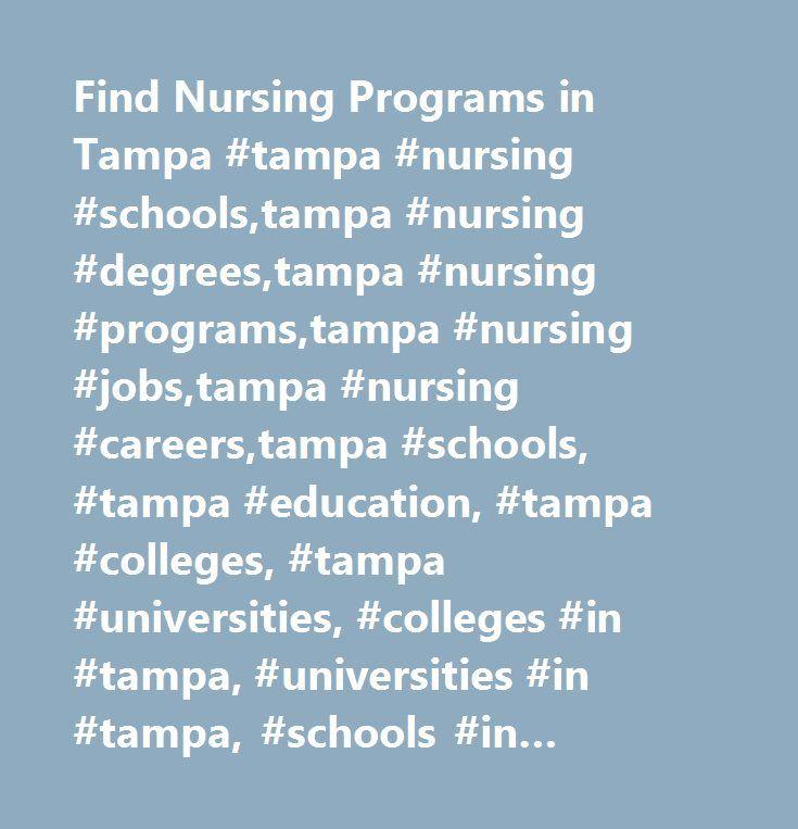 Find Nursing Programs in Tampa #tampa #nursing #schools,tampa #nursing #degrees,tampa #nursing #programs,tampa #nursing #jobs,tampa #nursing #careers,tampa #schools, #tampa #education, #tampa #colleges, #tampa #universities, #colleges #in #tampa, #universities #in #tampa, #schools #in #tampa, #programs #in #tampa…