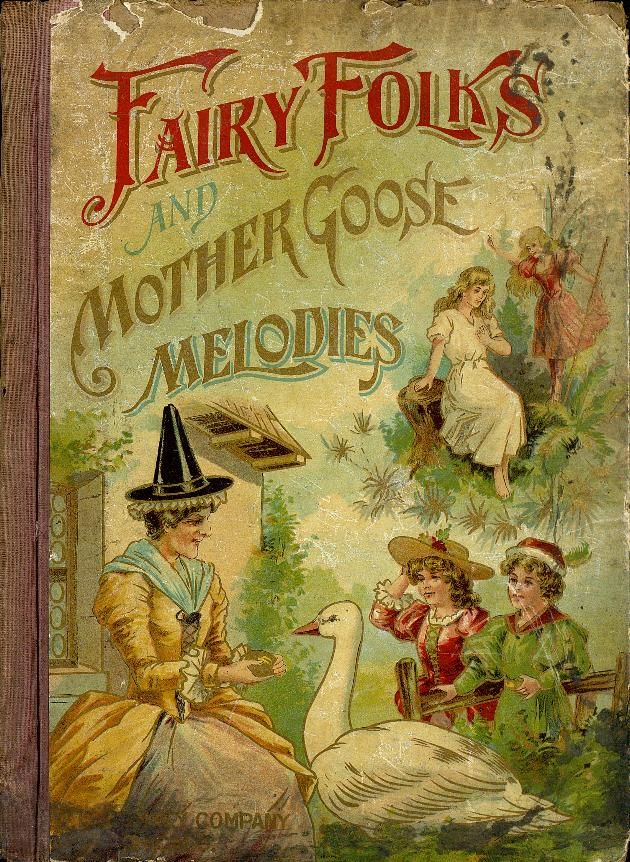 """""""Fairy Folks & Mother Goose Melodies"""" (1898) Published By W B Conkey Company"""