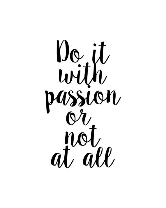 Do It With Passion Or Not At All Motivational Poster