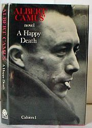 A Happy Death by Albert Camus - Would have been his first novel but it went unpublished until after his death.  Its fairly similar to The Stranger, with many of the same character names and even word for word copied paragraphs.