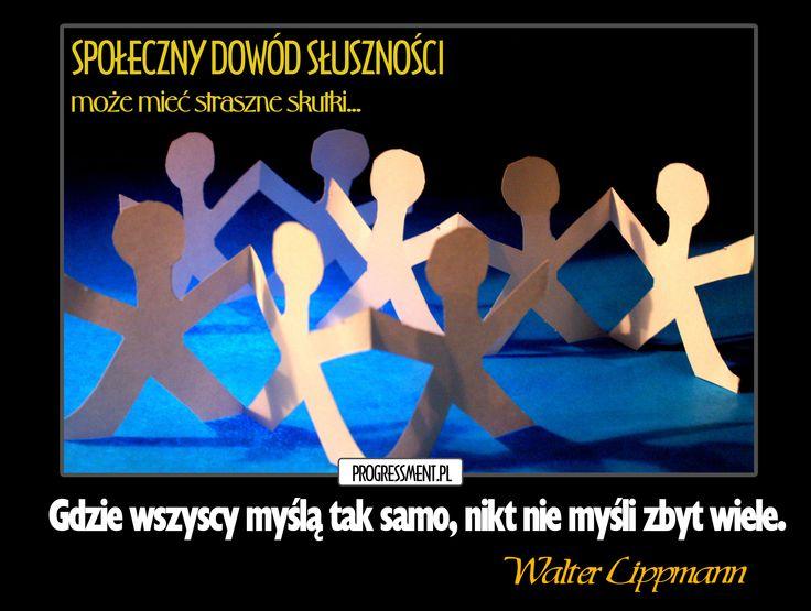 Społeczny dowód słuszności - Jak manipuluje nami grupa? www.progressment.pl #psychologia #wywieraniewplywu #manipulacja #wplywspoleczny #czlowiekwgrupie #uleglosc #konformizm