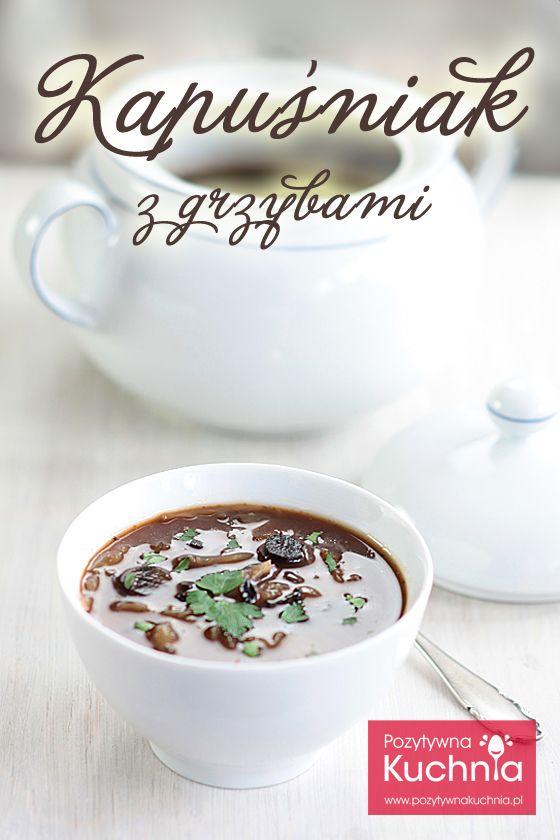 Kapuśniak z grzybami - #przepis na #kapusniak i #grzyby czyli #zupa o wyjątkowym aromacie i smaku  http://pozytywnakuchnia.pl/kapusniak-z-grzybami/  #kuchnia #obiad