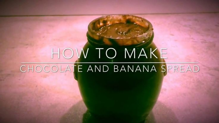 How to make Chocolate Banana Spread