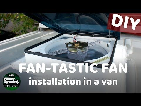 Installing 2 Fan Tastic Fans In The Roof Of Van Conversion Two Ceiling Vents